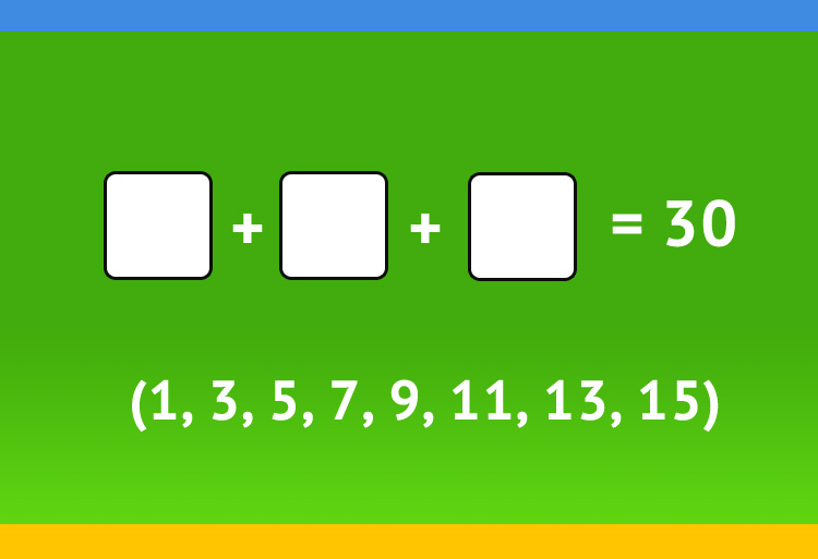 Решите X+X+X=30, используя числа 1, 3, 5, 7, 9, 11, 13, 15